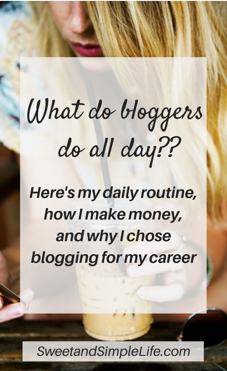 What Do Bloggers Actually Do All Day? A Day in the Life of a Blogger