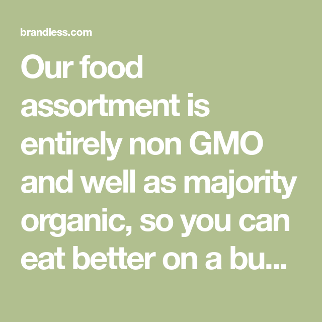 Our Food Assortment Is Entirely Non Gmo And Well As Majority