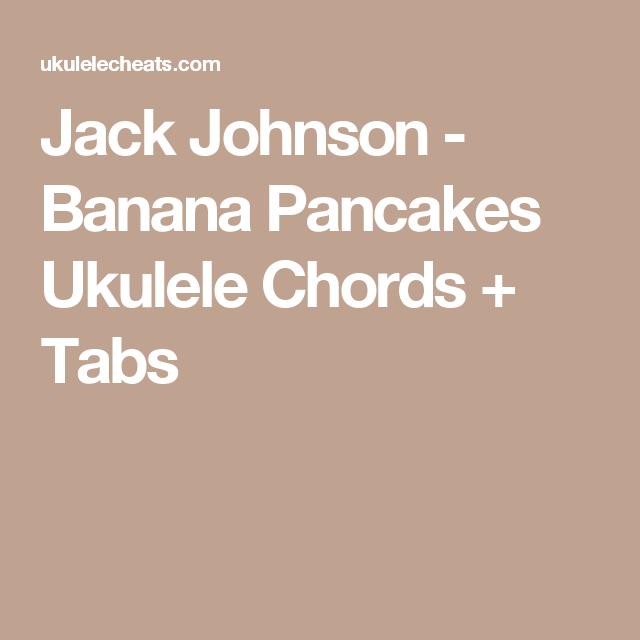 Jack Johnson Banana Pancakes Ukulele Chords Tabs Uke