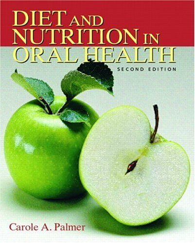 Diet and Nutrition in Oral Health (2nd Edition | Diet ...