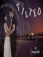 Tilted Chapter 1 Prologue By: purpleC305 ~ Rated: Fiction M