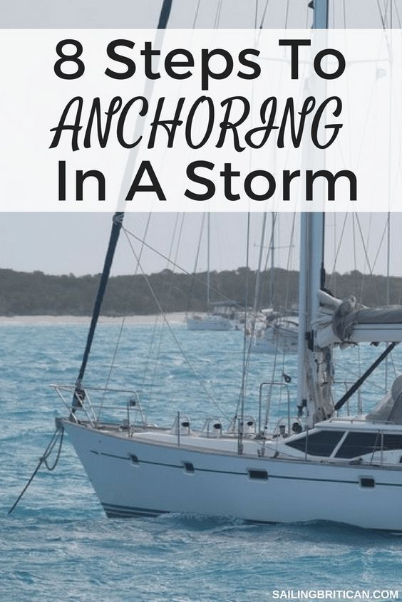 8 Steps To Anchoring In A Storm
