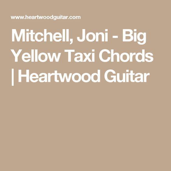 Mitchell Joni Big Yellow Taxi Chords Heartwood Guitar Gym