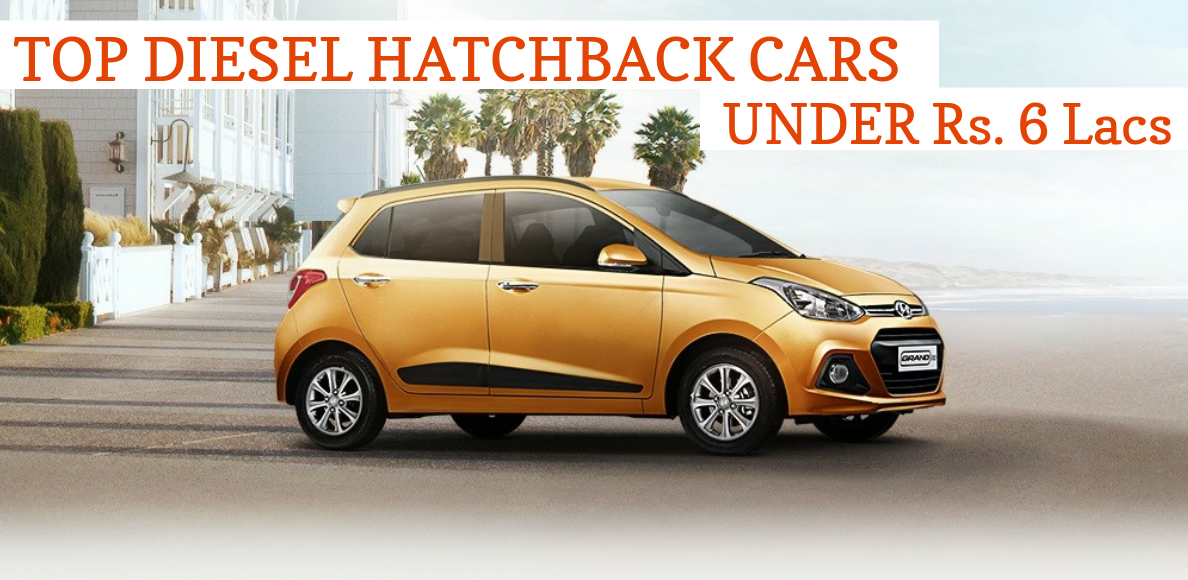 Top New and Diesel Hatchback Cars Under Rs. 6
