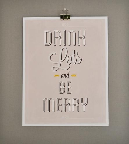 Drink Lots and Be Merry Print