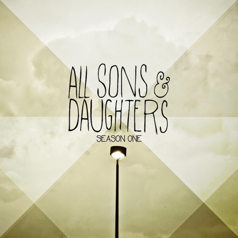 All Sons And Daughters Season One 2012 Albumart Daughter