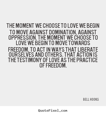 All Bell Hooks Quotes About Love Quotesgram  Inspiring Quotes  All Bell Hooks Quotes About Love Quotesgram