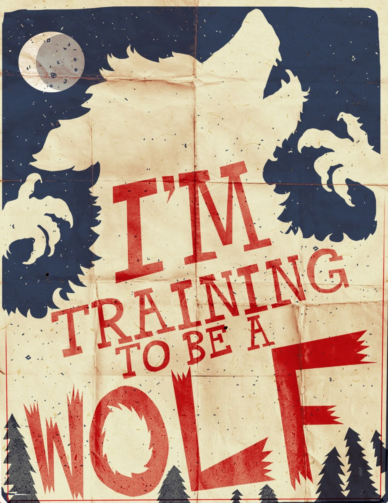 The full quote was - I'm training to be a wolf that just walks around. It makes sense though her mother trained her to howl at the moon when she was about 8 months old and she's done it ever since.