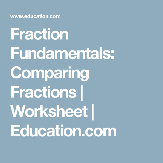 Fraction Fundamentals: Comparing Fractions | Comparing fractions ...
