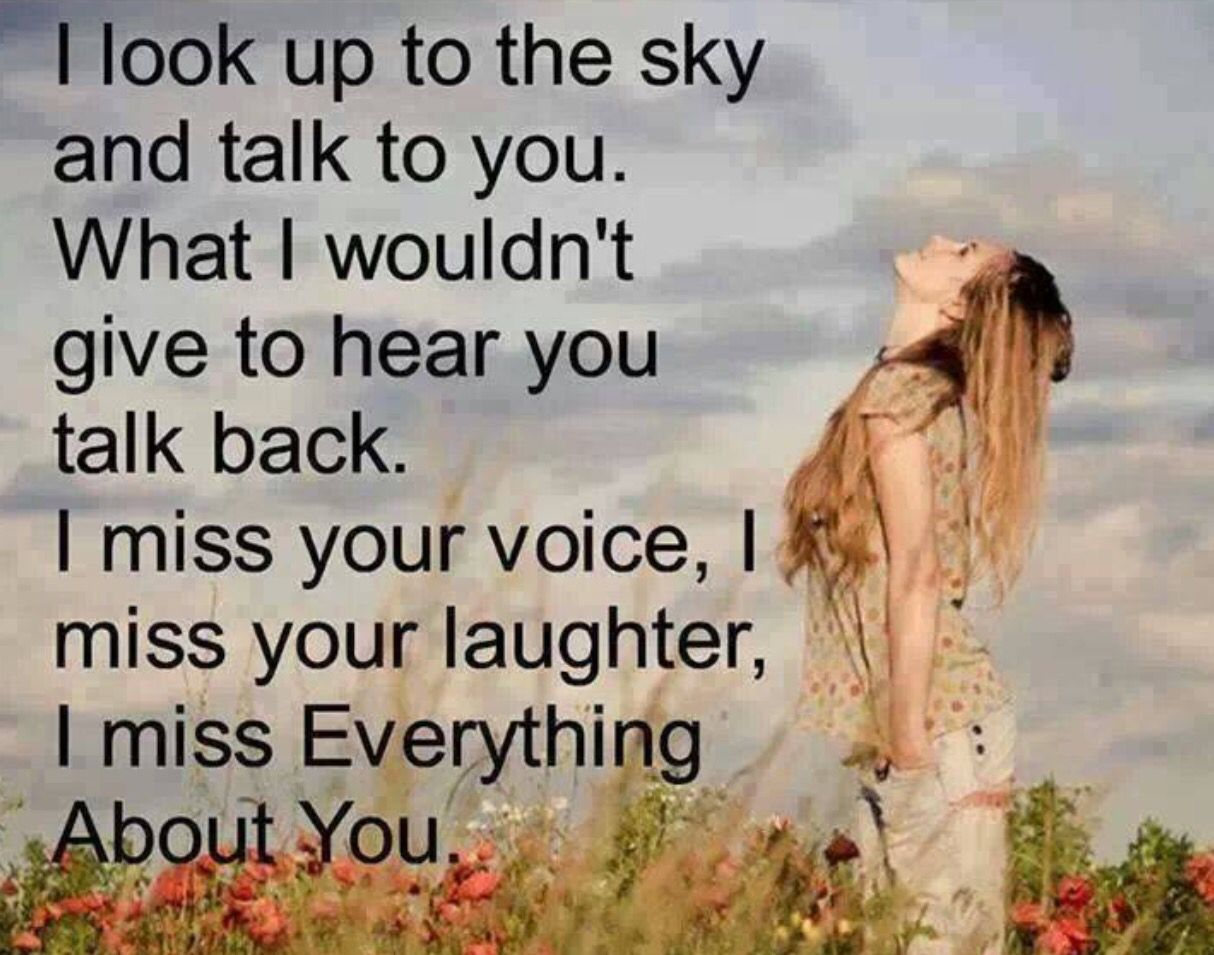 What I Wouldn T Give To Hear My Mother S Voice Again To Hear Her Laugh To Talk To Her About My Life To Share I Miss You Quotes I Miss Your Voice