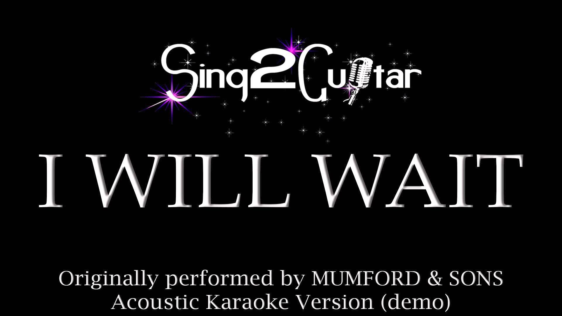 I Will Wait Acoustic Karaoke Backing Track Mumford Sons Mumford Sons Karaoke Backing Tracks