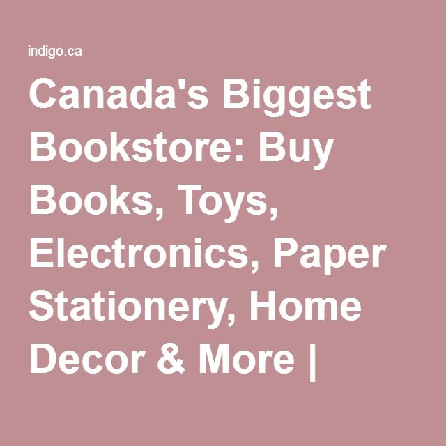 Canadas Biggest Bookstore Buy Books Toys Electronics Paper Stationery Home Decor
