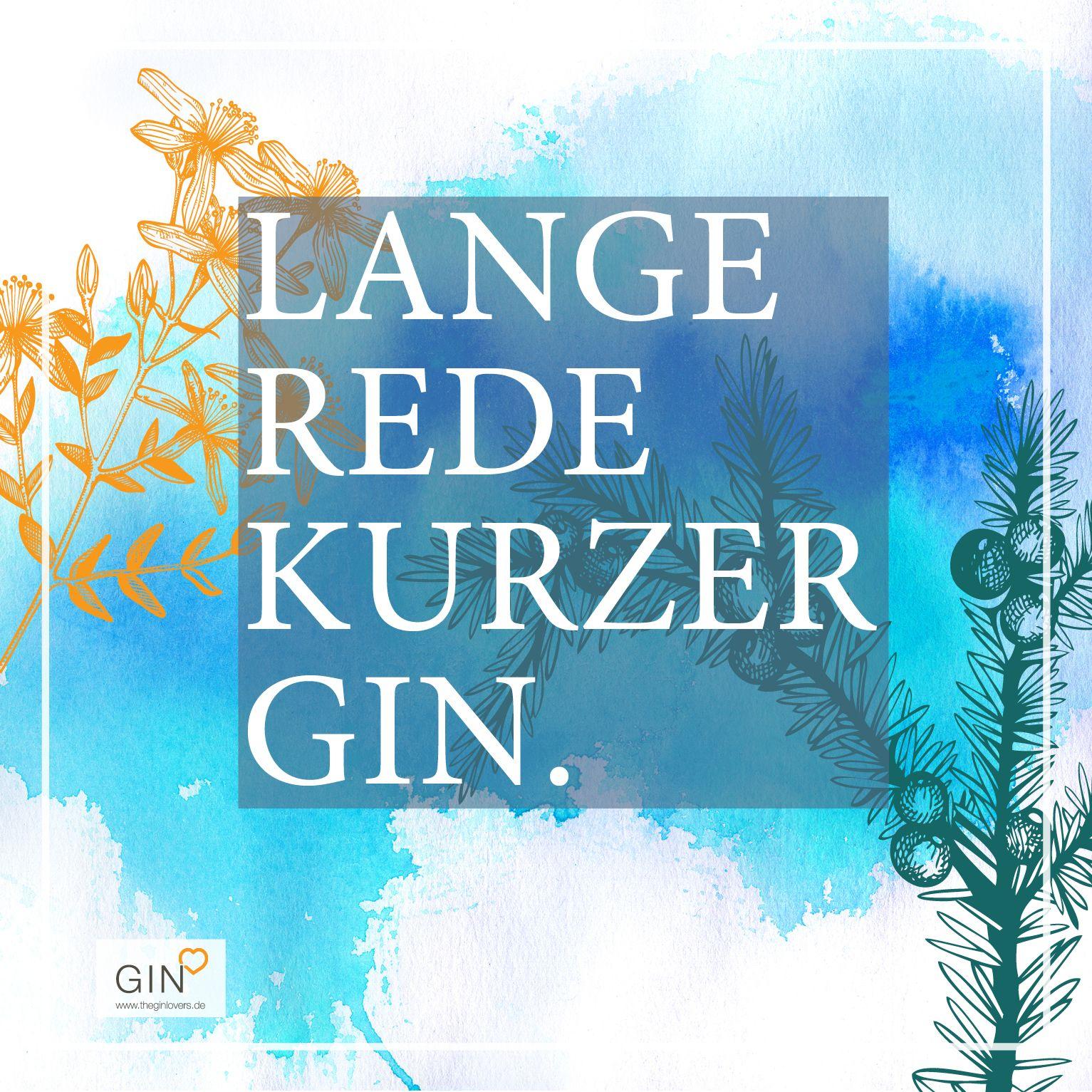 Lange Rede, kurzer Gin. Gin Quotes, Gin Zitate ...