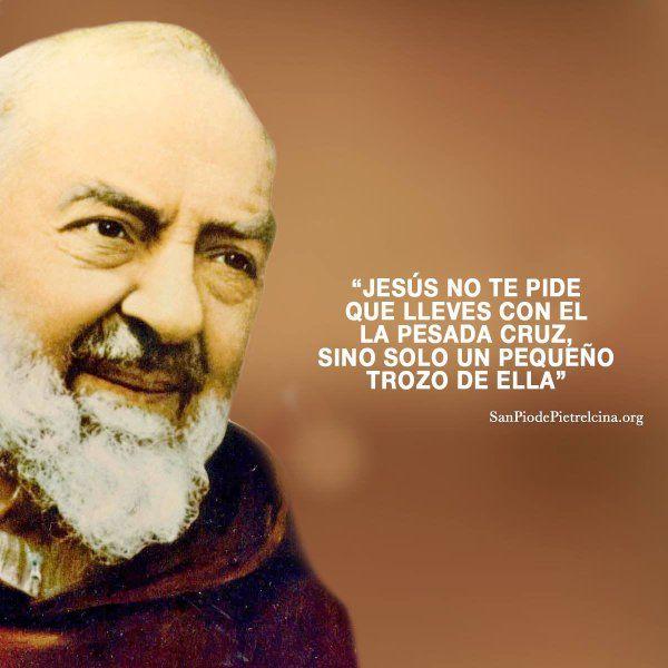 San Padre Pio De Pietrelcina Frases De Padre Pio Padre