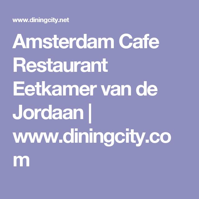 Amsterdam Cafe Restaurant Eetkamer van de Jordaan | www.diningcity ...