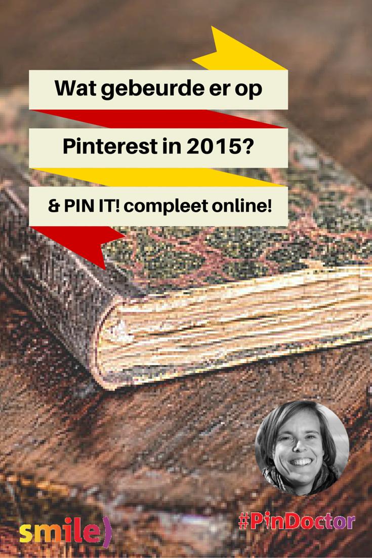 Wat gebeurde er op #Pinterest in 2015? Een overzicht. En 't complete Pinterest marketing boek 'PIN IT' staat online! Blog door @suuswartenbergh