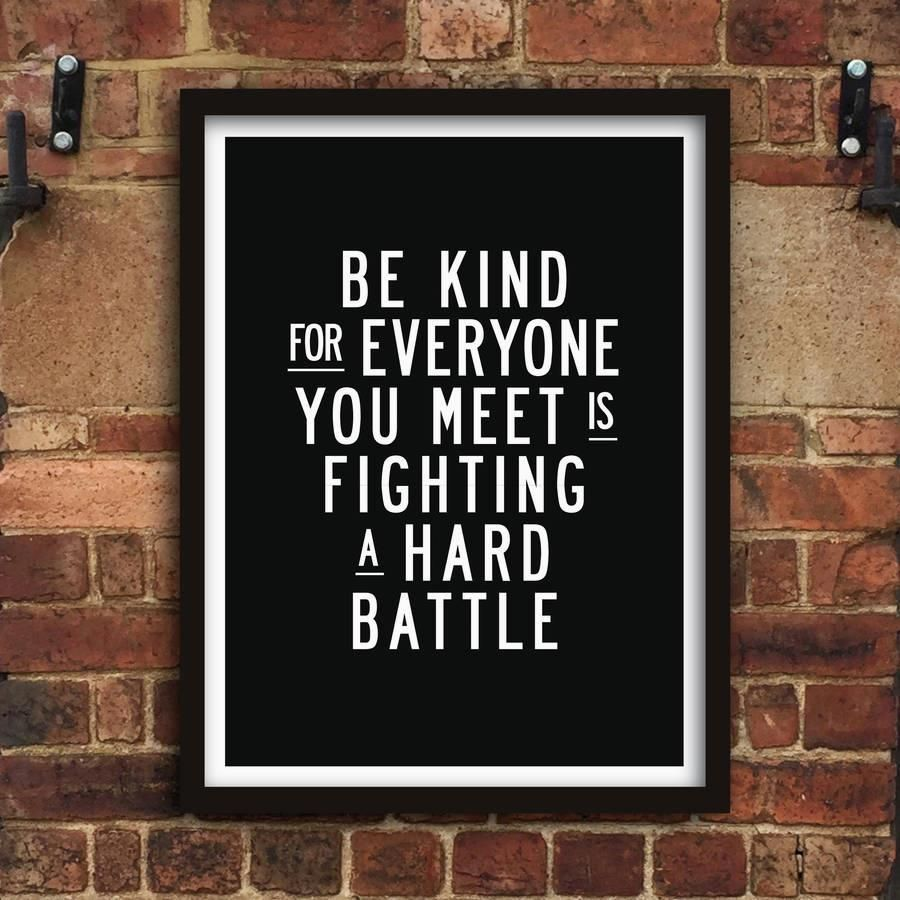 Be kind for everyone you meet is fighting a hard battle http://www.amazon.com/dp/B016Y9GRNE  motivationmonday print inspirational black white poster motivational quote inspiring gratitude word art bedroom beauty happiness success motivate inspire