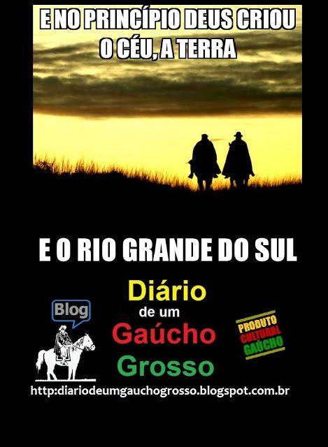 Diário de um Gaúcho Grosso: QUANDO DEUS CRIOU O RIO GRANDE DO SUL