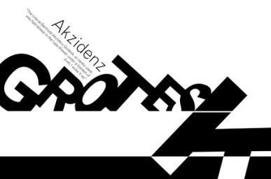 Title: Akzidenz-Grotesk Designer: Wolfgang Weingart Medium: Type