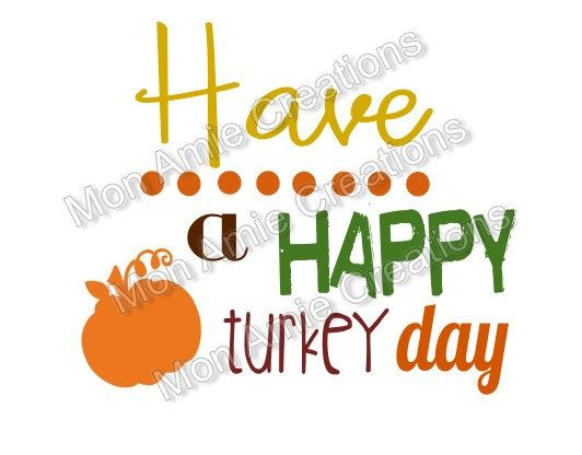 have a happy turkey day thanksgiving digital cutting file vector svg for cricut silhouette by monamiecreations