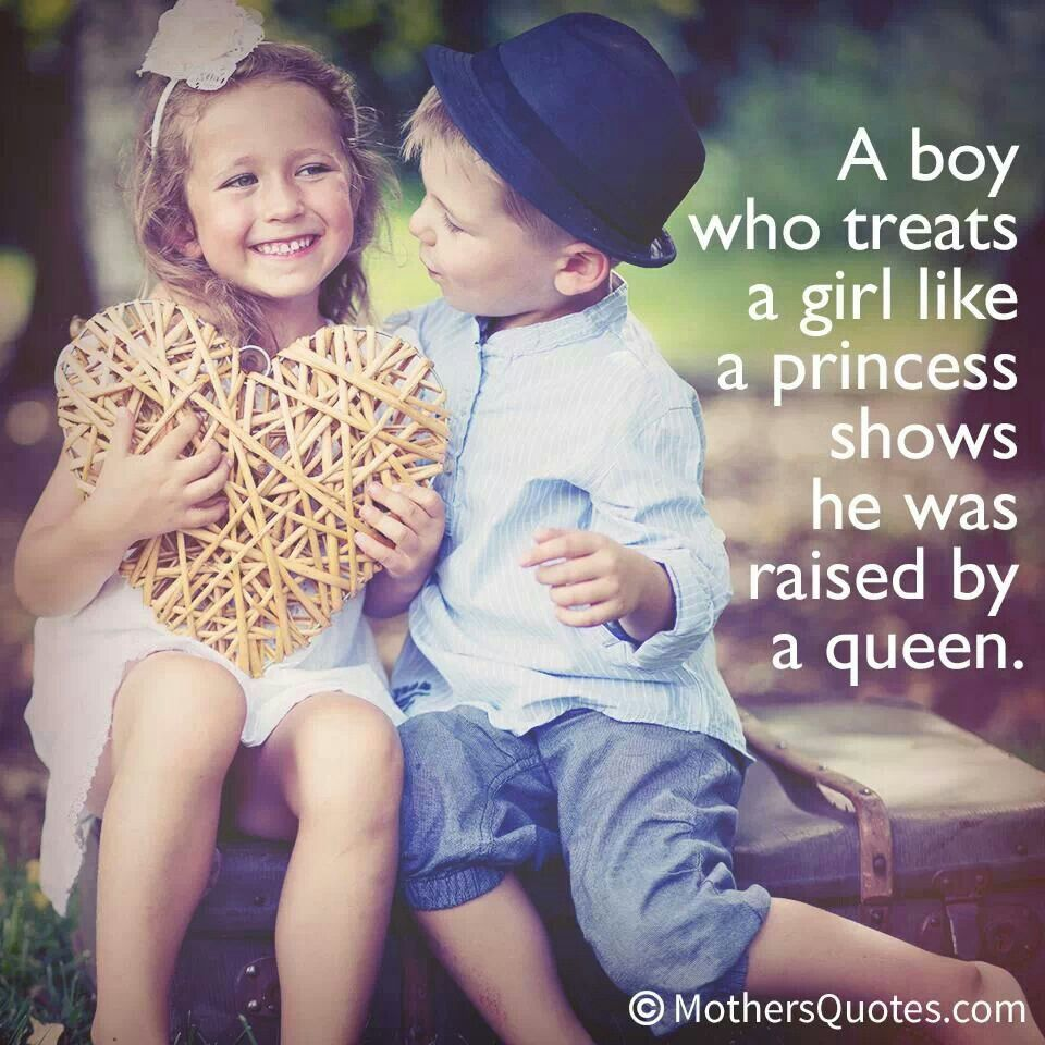 Yep! Raising my son right! He will be a gentleman and ...