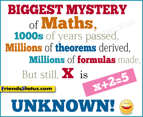 Biggest Mystery Of Maths Funny Quotes For Students Funny Quotes Funny Math Quotes Fb Quote