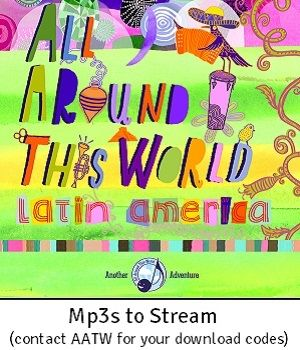 AATW--Latin America   Kid-friendly arrangements. Contact us for MP3 download codes!  www.allaroundthisworld.com