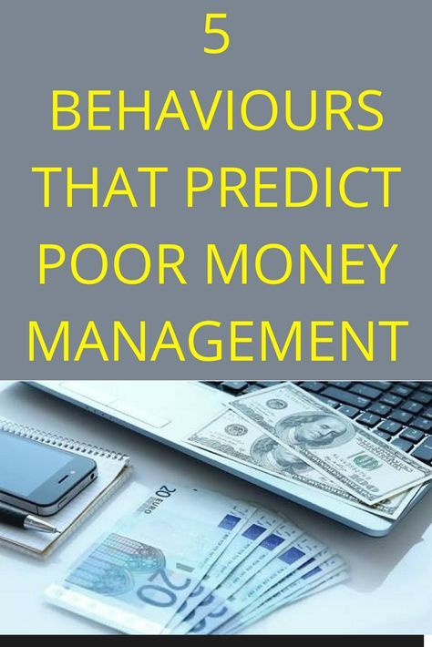 5 BEHAVIOURS THAT PREDICT POOR MONEY MANAGEMENT