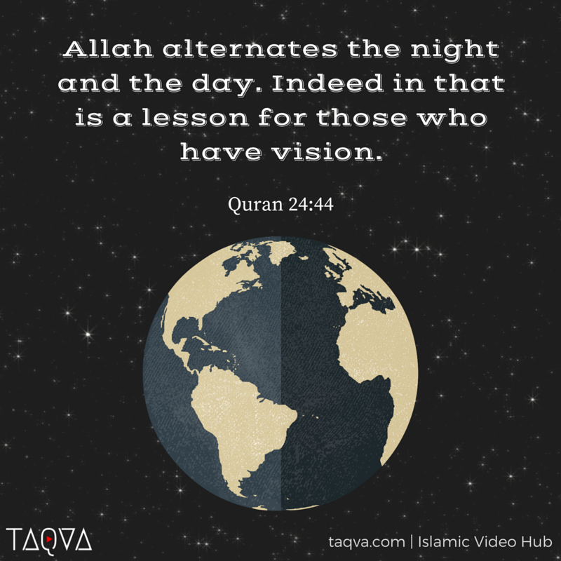 Allah Alternates The Night The Day Indeed In That Is A Lesson For Those Who Have Vision Quran 24 44 Islam Scienti Islamic Teachings Islam Quran Quran