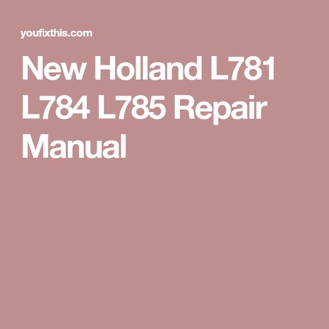 New Holland L781 L784 L785 Repair Manual Skid Steer Loaders Repair Manuals New Holland Repair