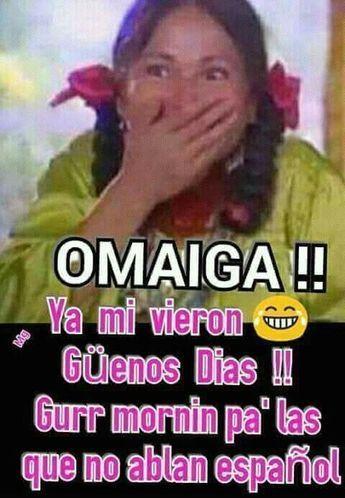 Buenos Dias Para Enviar Mexican Funny Memes Good Morning Quotes Funny Spanish Memes