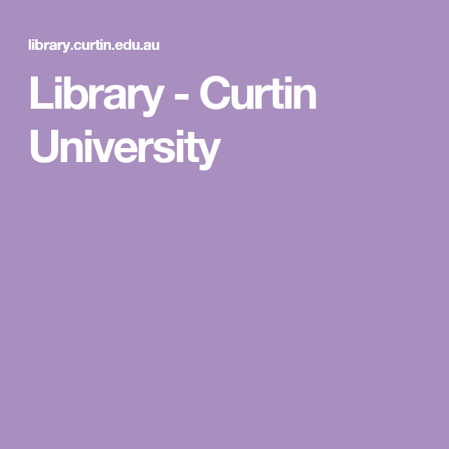 Library Curtin University Curtin University Library Home Libraries