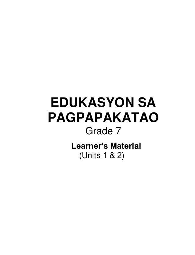 EDUKASYON SA PAGPAPAKATAO Grade 7 (Units 1 & 2) Learner's