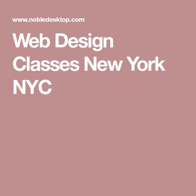 Web Design Classes New York Nyc Web Design Class Web Design Learn Web Design