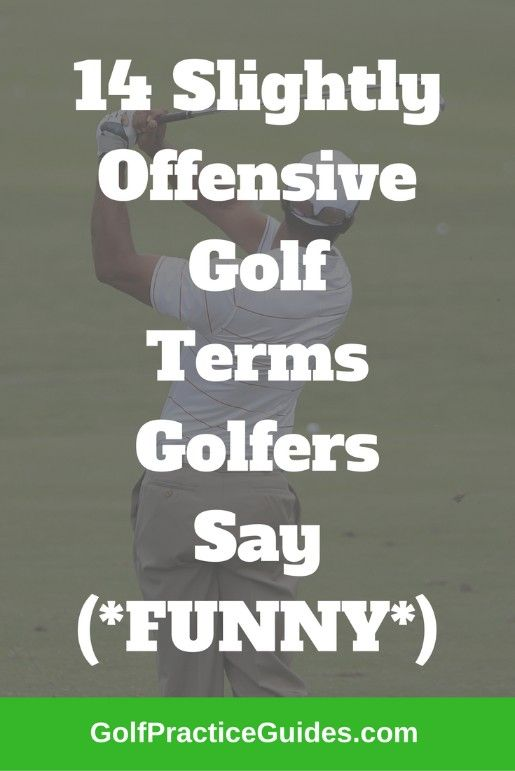 14 Offensive Golf Terms Golf Quotes Funny Golf Terms Golf Quotes