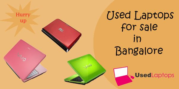 Bangalore best used laptops seller.  Different variety of laptops for sale. They product are working fine.  They provide free service for laptops, don't miss the wonderful opportunity.  just visit:http://usedlaptopsbangalore.com/