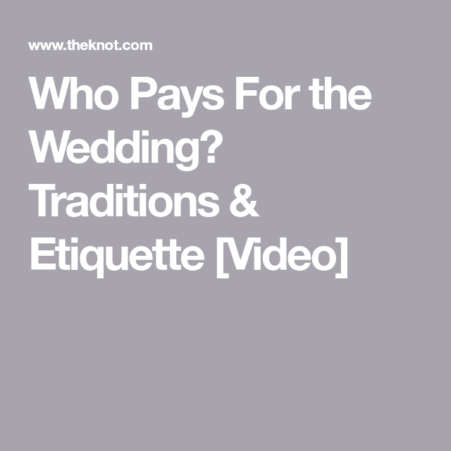 Here S Who Traditionally Pays For What In The Wedding Budget In 2020 Budget Wedding Wedding Costs Wedding