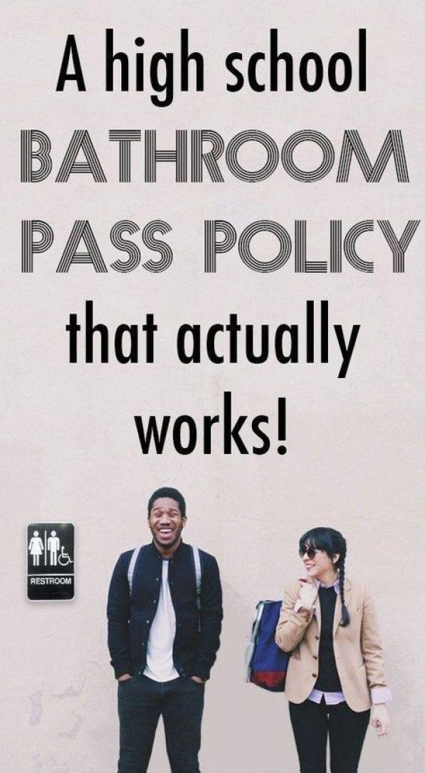 A bathroom policy for a high school class.
