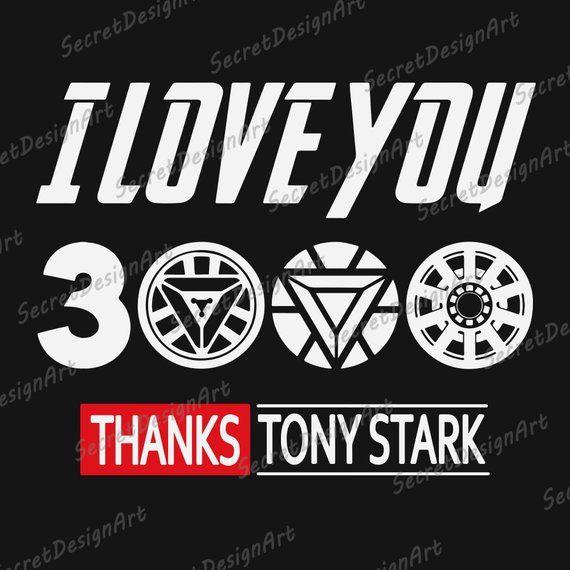 I Love You 3000 Avengers Endgame Svg I Love You Three Thousand Time Tony Stark Iron Man Svg Ave Tony Stark My Love Svg