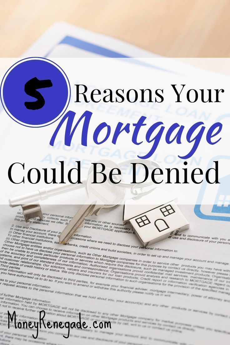 5 reasons your mortgage could be denied money renegade