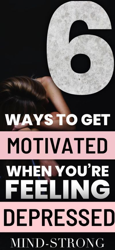6 Ways to Get Motivated When You're Feeling Depressed -