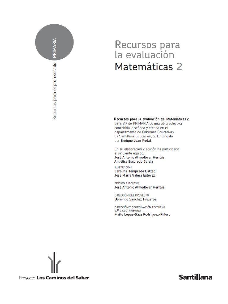 Evaluación De Matemáticas De 2 Primaria De Santillana Exámen De Matemáticas Primaria Matematicas Clase De Matemáticas