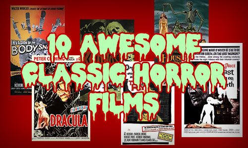 Tasha's Thinkings: 10 Awesome Classic Horror Films That Are a Must Se...