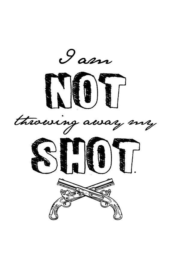 Framed Quote I Am Not Throwing Away My Shot Hamilton Quote By