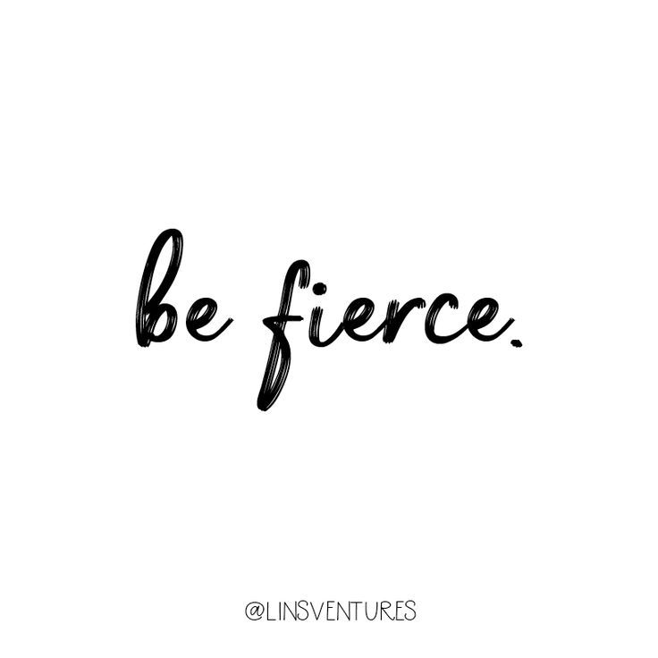 Be Fierce  Instagram  Quotes  Inspiration  Motivation