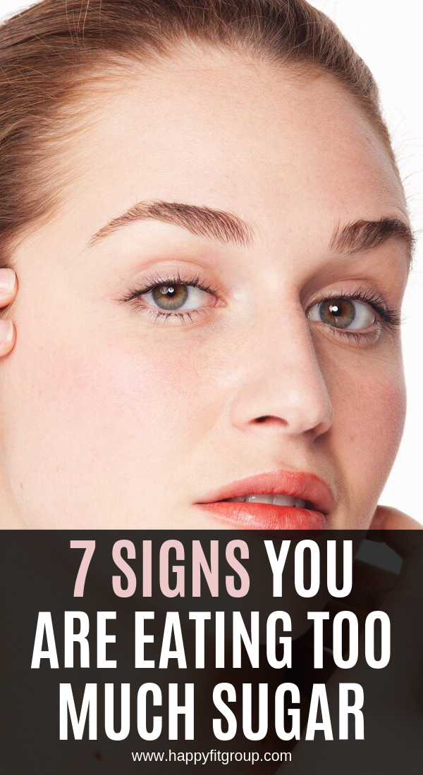 7 Signs You Are Eating Too Much Sugar Ate Too Much Infographic Health Lack Of Energy