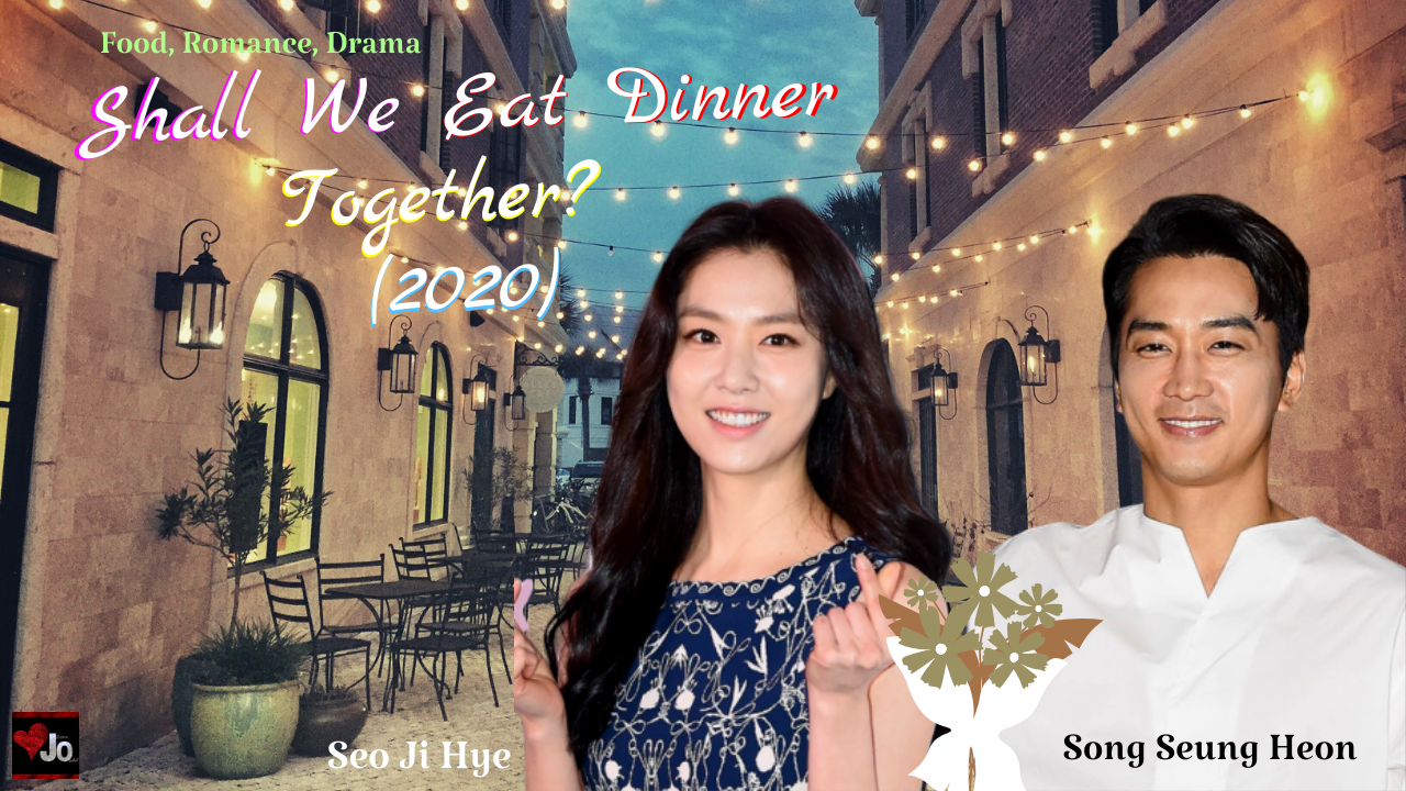Shall We Eat Dinner Together 2020 Shallweeatdinnertogether2020 In 2020 Song Seung Heon Korean Drama Romance Korean Drama List