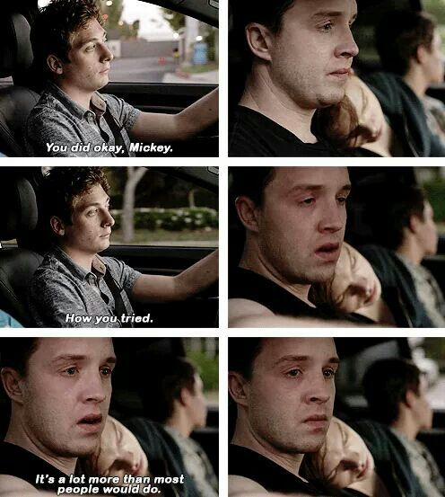 Feeling Defeated But Mickey S Not Giving Up On Ian Not When They Ve Come This Far Shameless Quotes Shameless Memes Mickey And Ian