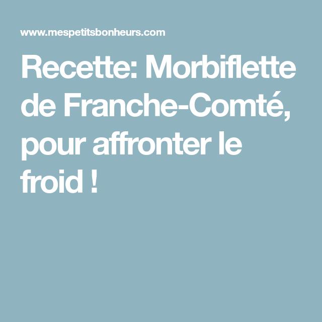 Recette Morbiflette De Franche Comte Pour Affronter Le Froid Recette Franche Comte Recettes De Cuisine