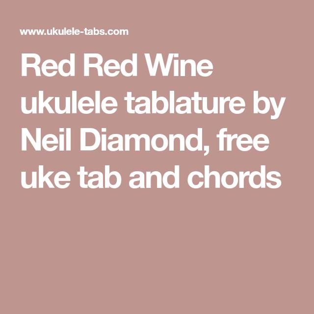 Red Red Wine Ukulele Tablature By Neil Diamond Free Uke Tab And